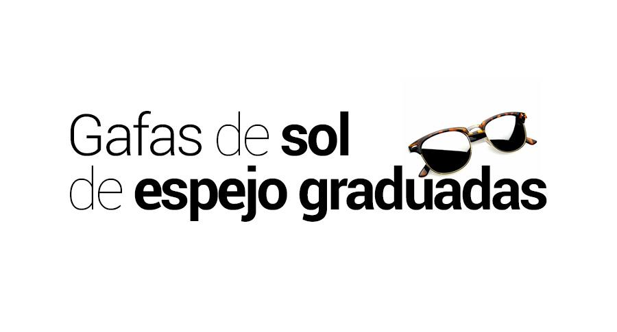 gafas sol espejo graduadas